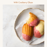 Vanilla Orange Madeleines dipped in Cranberry Glaze